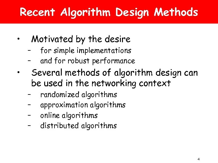 Recent Algorithm Design Methods • Motivated by the desire – – • for simplementations