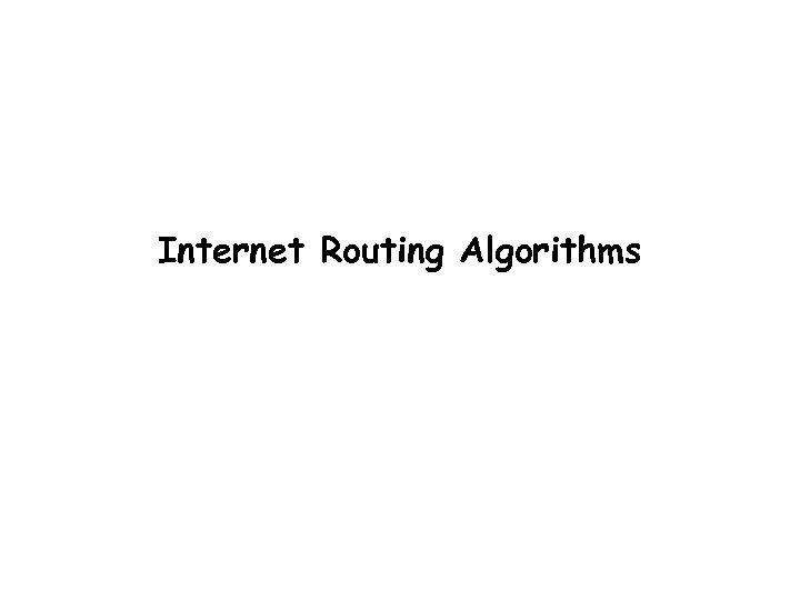 Internet Routing Algorithms Balaji Prabhakar