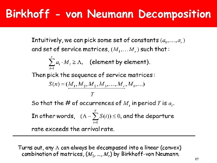 Birkhoff - von Neumann Decomposition Turns out, any L can always be decomposed into