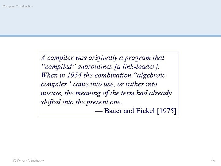 "Compiler Construction A compiler was originally a program that ""compiled"" subroutines [a link-loader]. When"