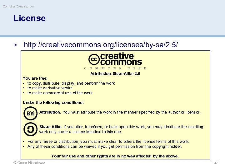 Compiler Construction License > http: //creativecommons. org/licenses/by-sa/2. 5/ Attribution-Share. Alike 2. 5 You are