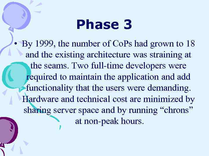 Phase 3 • By 1999, the number of Co. Ps had grown to 18