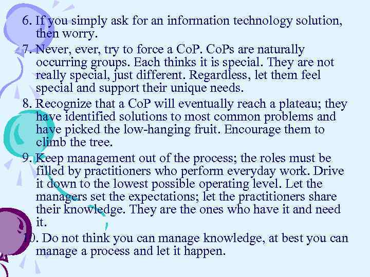 6. If you simply ask for an information technology solution, then worry. 7. Never,