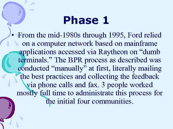 Phase 1 • From the mid-1980 s through 1995, Ford relied on a computer