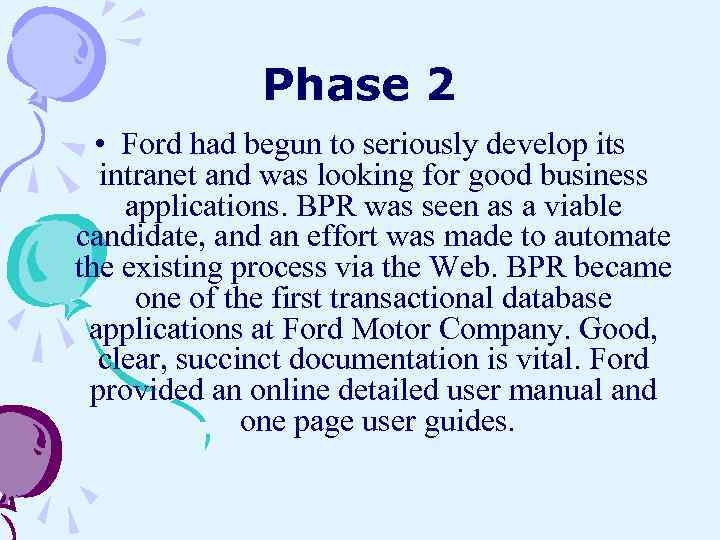 Phase 2 • Ford had begun to seriously develop its intranet and was looking
