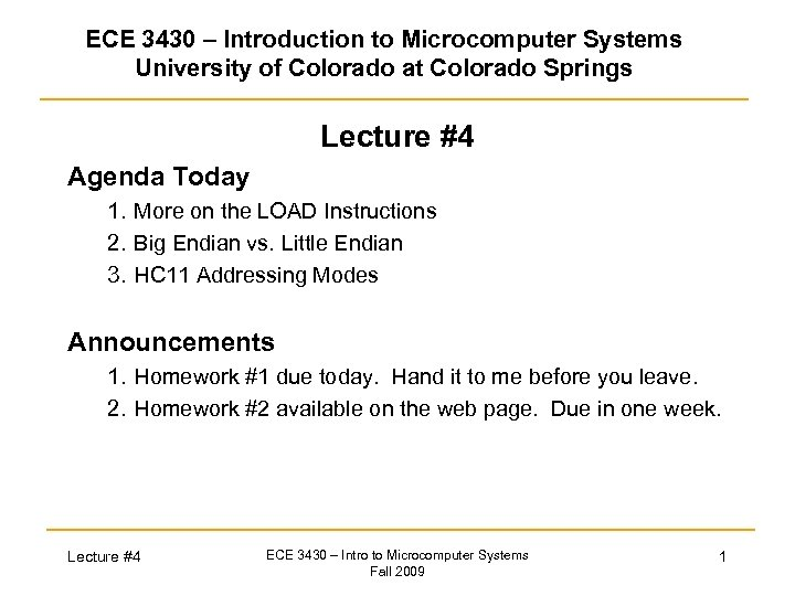 ECE 3430 – Introduction to Microcomputer Systems University of Colorado at Colorado Springs Lecture