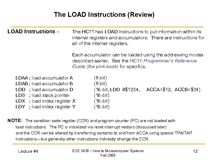 The LOAD Instructions (Review) LOAD Instructions – The HC 11 has LOAD instructions to