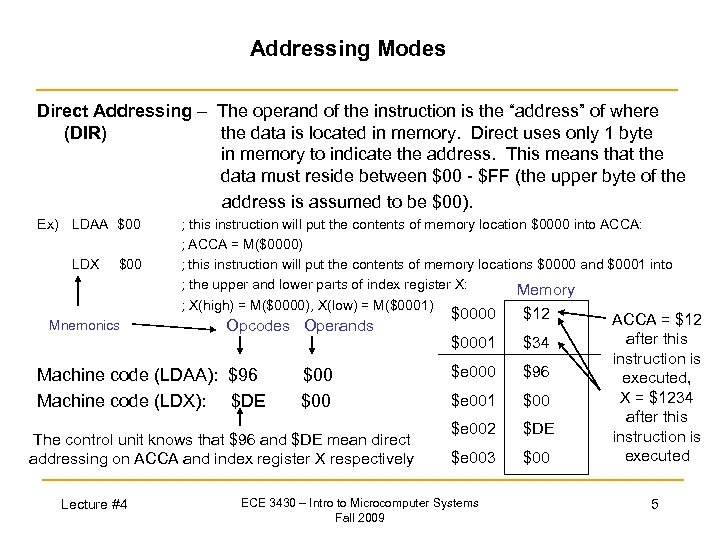 "Addressing Modes Direct Addressing – The operand of the instruction is the ""address"" of"