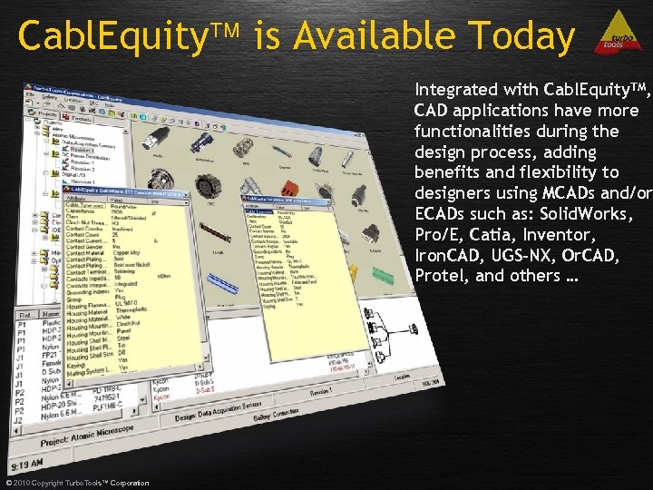 Cabl. Equity is Available Today Integrated with Cabl. Equity. TM, CAD applications have more