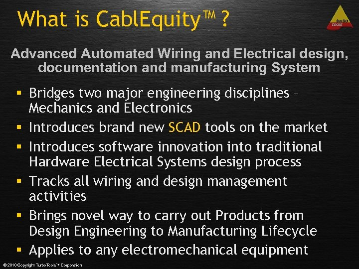 What is Cabl. Equity™ ? Advanced Automated Wiring and Electrical design, documentation and manufacturing