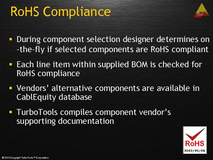 Ro. HS Compliance § During component selection designer determines on -the-fly if selected components