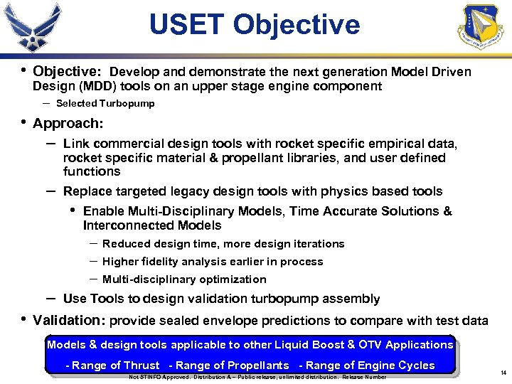 USET Objective • Objective: Develop and demonstrate the next generation Model Driven • Approach: