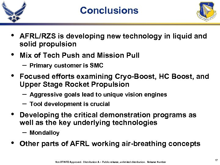 Conclusions • AFRL/RZS is developing new technology in liquid and solid propulsion • Mix