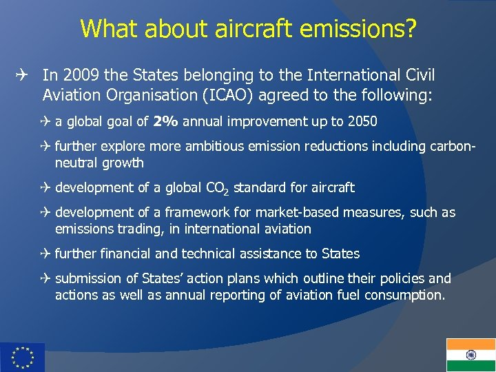 What about aircraft emissions? Q In 2009 the States belonging to the International Civil