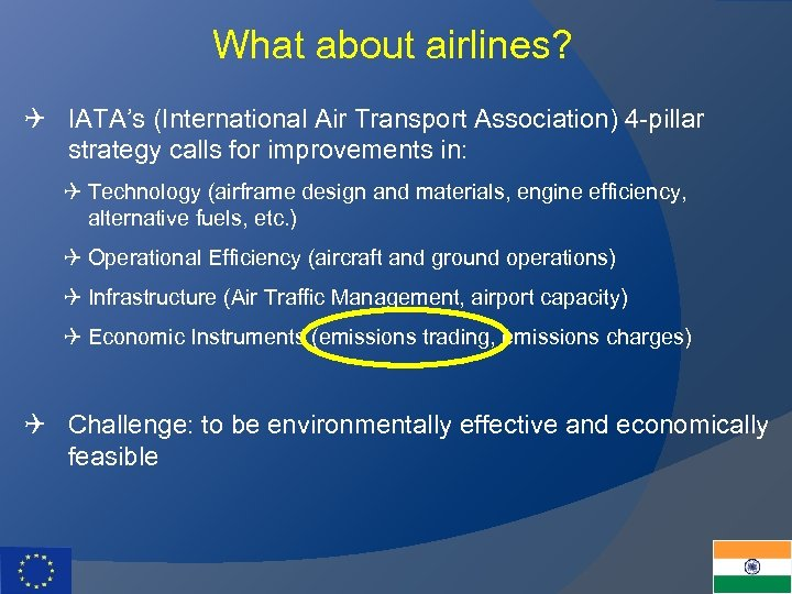 What about airlines? Q IATA's (International Air Transport Association) 4 -pillar strategy calls for
