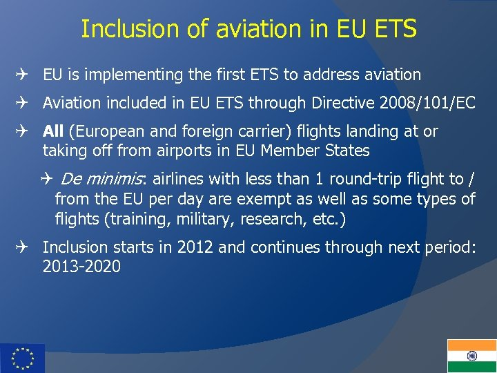 Inclusion of aviation in EU ETS Q EU is implementing the first ETS to