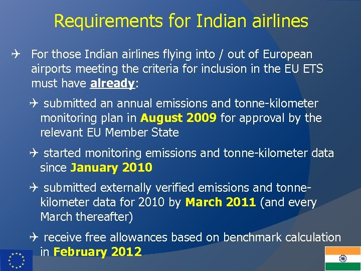 Requirements for Indian airlines Q For those Indian airlines flying into / out of