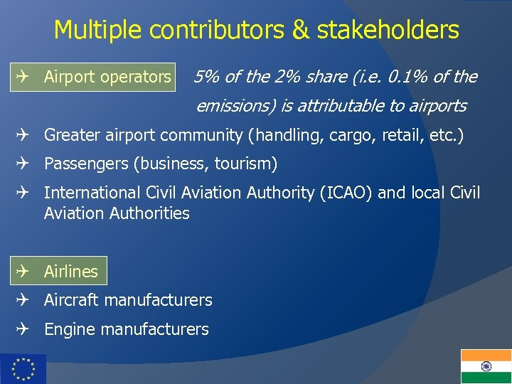 Multiple contributors & stakeholders Q Airport operators 5% of the 2% share (i. e.