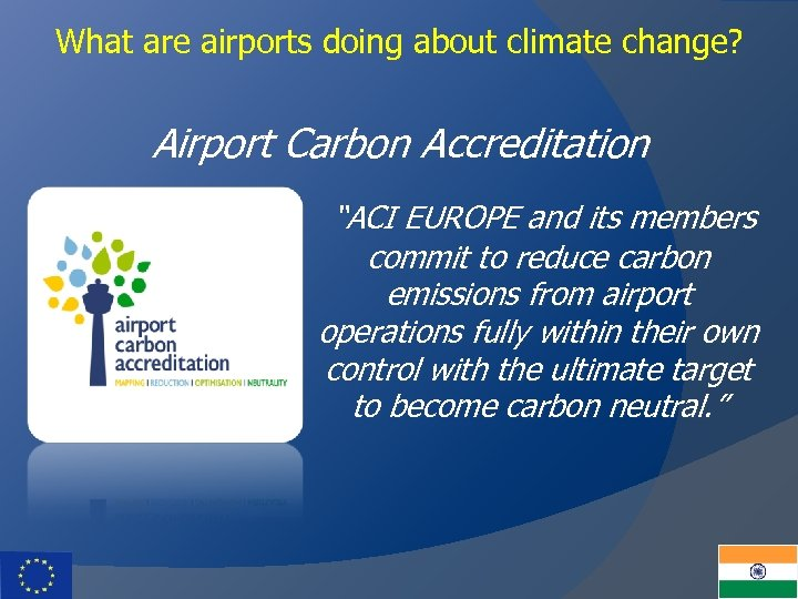 "What are airports doing about climate change? Airport Carbon Accreditation ""ACI EUROPE and its"