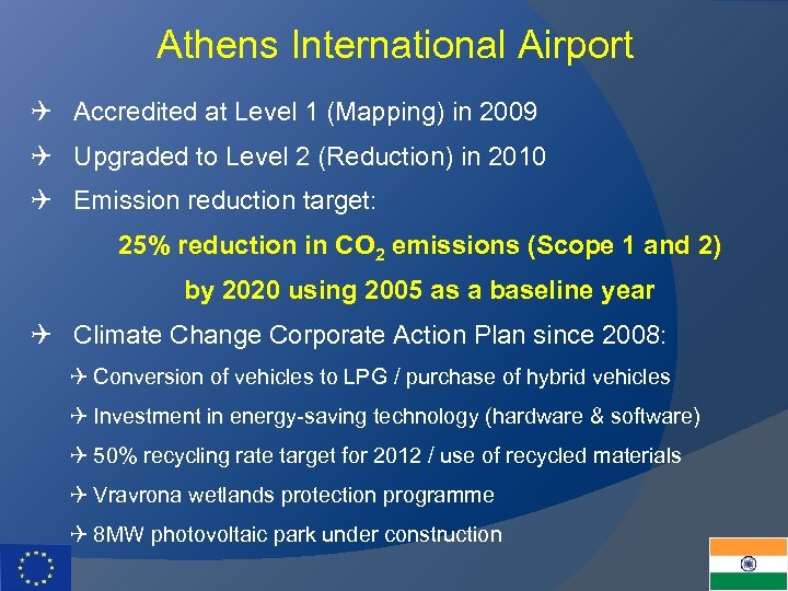 Athens International Airport Q Accredited at Level 1 (Mapping) in 2009 Q Upgraded to