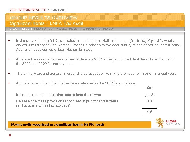 2007 INTERIM RESULTS 17 MAY 2007 GROUP RESULTS OVERVIEW Significant Items – LNFA Tax