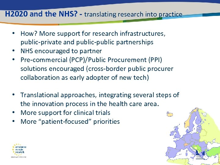 H 2020 and the NHS? - translating research into practice • How? More support