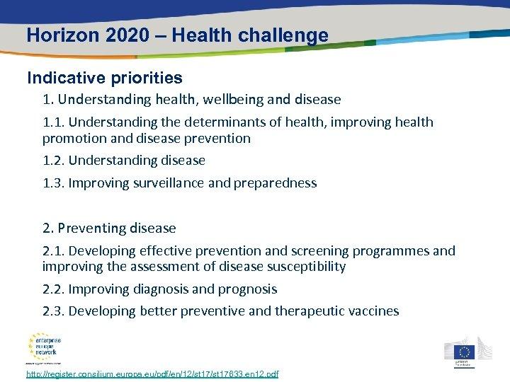 Horizon 2020 – Health challenge Indicative priorities 1. Understanding health, wellbeing and disease 1.
