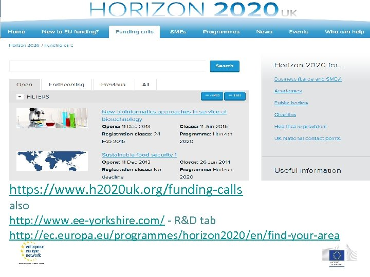 https: //www. h 2020 uk. org/funding-calls also http: //www. ee-yorkshire. com/ - R&D tab
