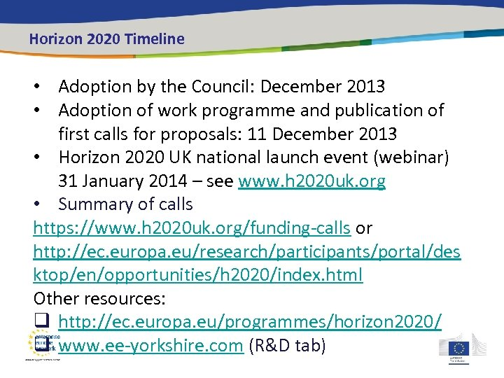 Horizon 2020 Timeline • Adoption by the Council: December 2013 • Adoption of work
