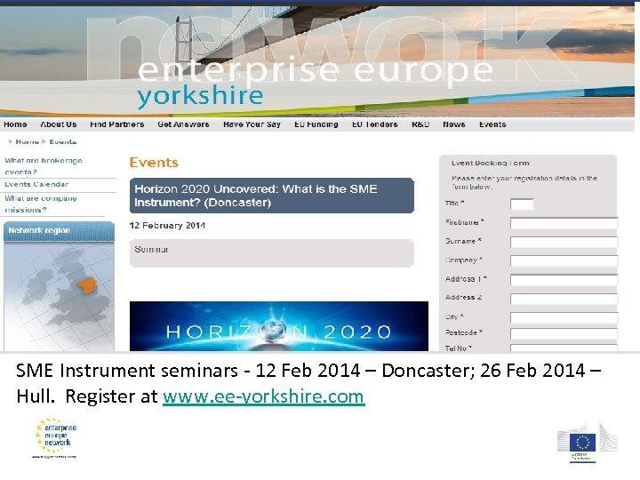SME Instrument seminars - 12 Feb 2014 – Doncaster; 26 Feb 2014 – Hull.