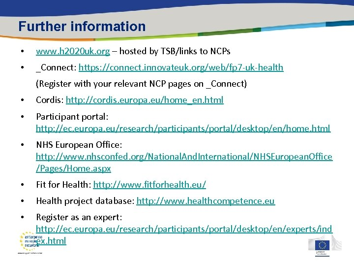 Further information • www. h 2020 uk. org – hosted by TSB/links to NCPs