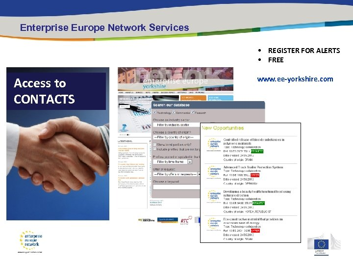 Enterprise Europe Network Services • REGISTER FOR ALERTS • FREE Access to CONTACTS www.