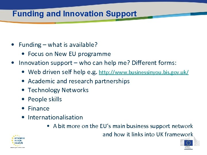 Funding and Innovation Support • Funding – what is available? • Focus on New