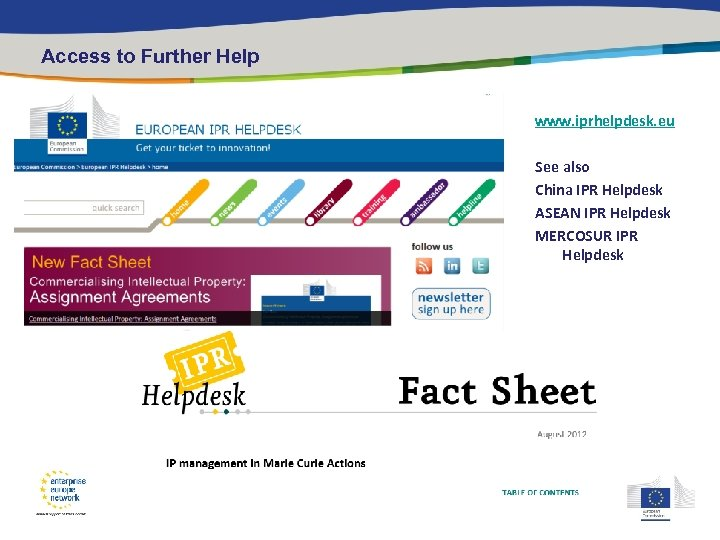 Access to Further Help www. iprhelpdesk. eu See also China IPR Helpdesk ASEAN IPR