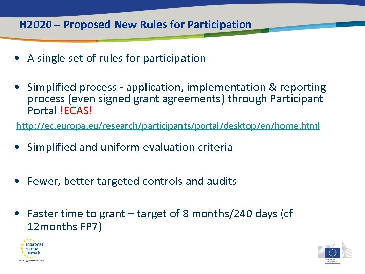 H 2020 – Proposed New Rules for Participation • A single set of rules