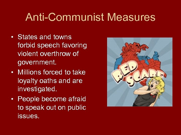 Anti-Communist Measures • States and towns forbid speech favoring violent overthrow of government. •
