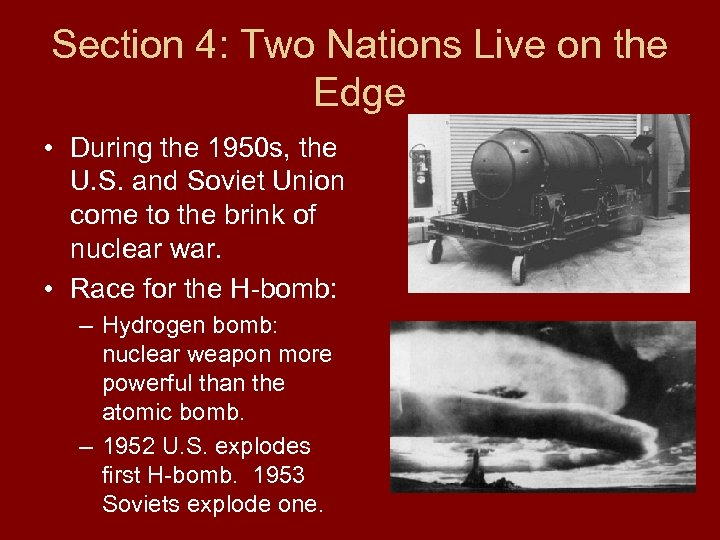 Section 4: Two Nations Live on the Edge • During the 1950 s, the