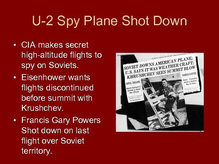 U-2 Spy Plane Shot Down • CIA makes secret high-altitude flights to spy on