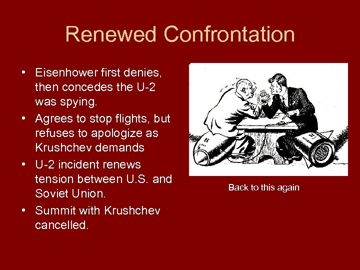 Renewed Confrontation • Eisenhower first denies, then concedes the U-2 was spying. • Agrees