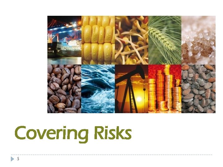 Covering Risks 5