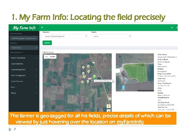 1. My Farm Info: Locating the field precisely The farmer is geo-tagged for all