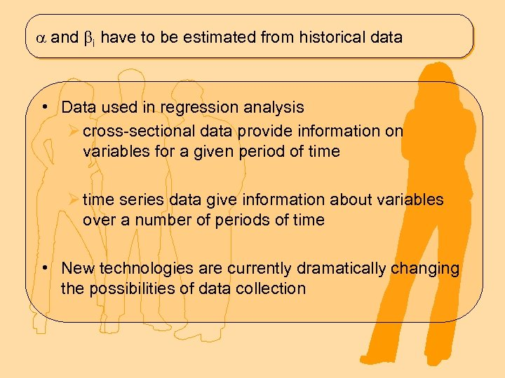 and i have to be estimated from historical data • Data used in