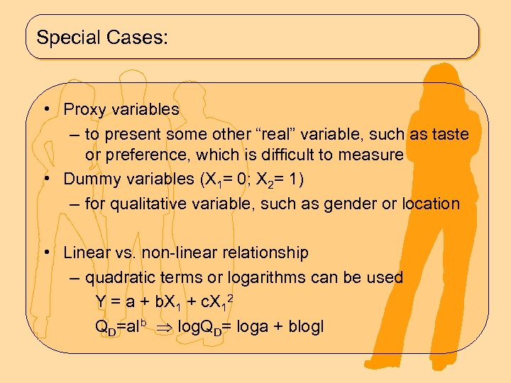 "Special Cases: • Proxy variables – to present some other ""real"" variable, such as"