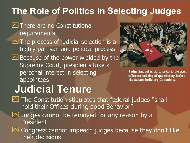 The Role of Politics in Selecting Judges y There are no Constitutional requirements y