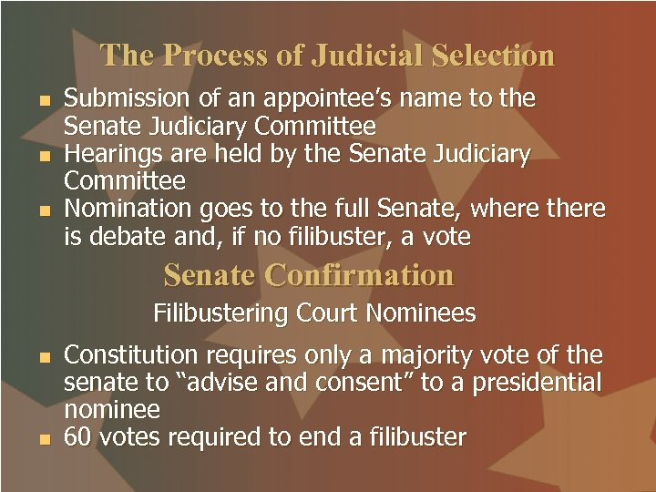 The Process of Judicial Selection n Submission of an appointee's name to the Senate