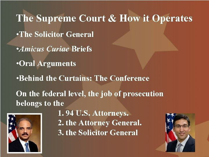 The Supreme Court & How it Operates • The Solicitor General • Amicus Curiae