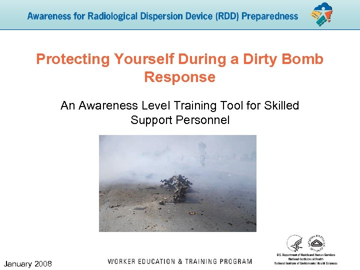 Protecting Yourself During a Dirty Bomb Response An Awareness Level Training Tool for Skilled