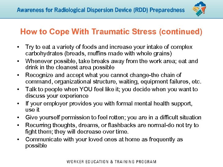 How to Cope With Traumatic Stress (continued) • • Try to eat a variety