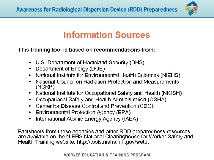 Information Sources This training tool is based on recommendations from: • • • U.