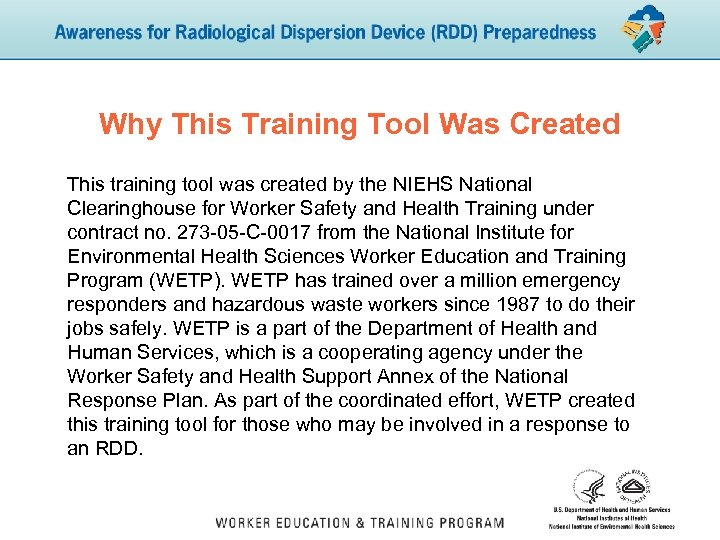 Why This Training Tool Was Created This training tool was created by the NIEHS